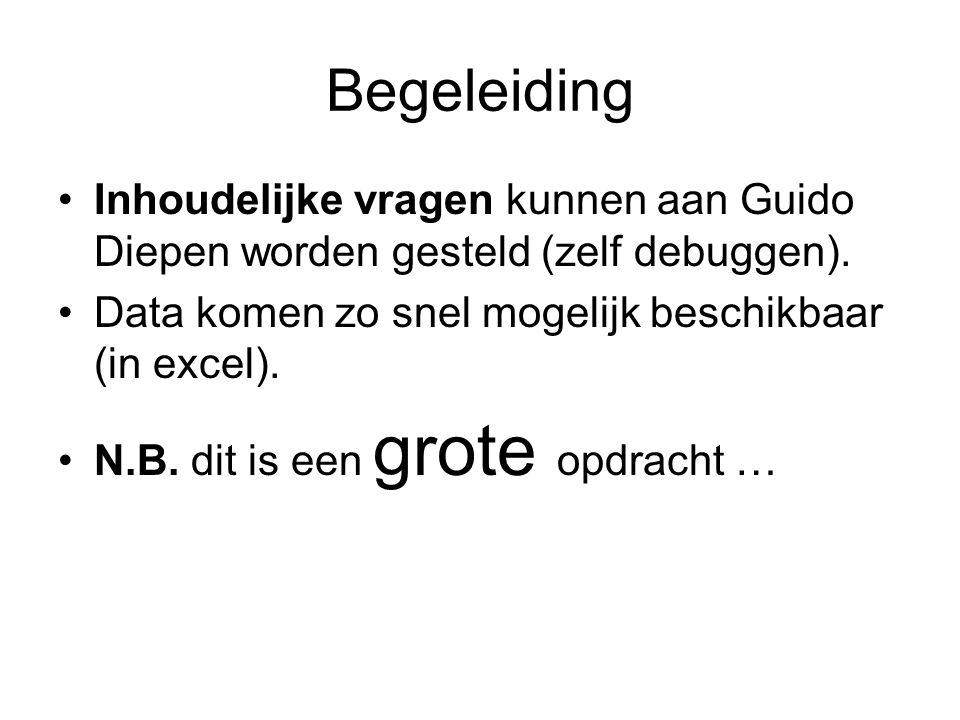 Begeleiding Inhoudelijke vragen kunnen aan Guido Diepen worden gesteld (zelf debuggen).