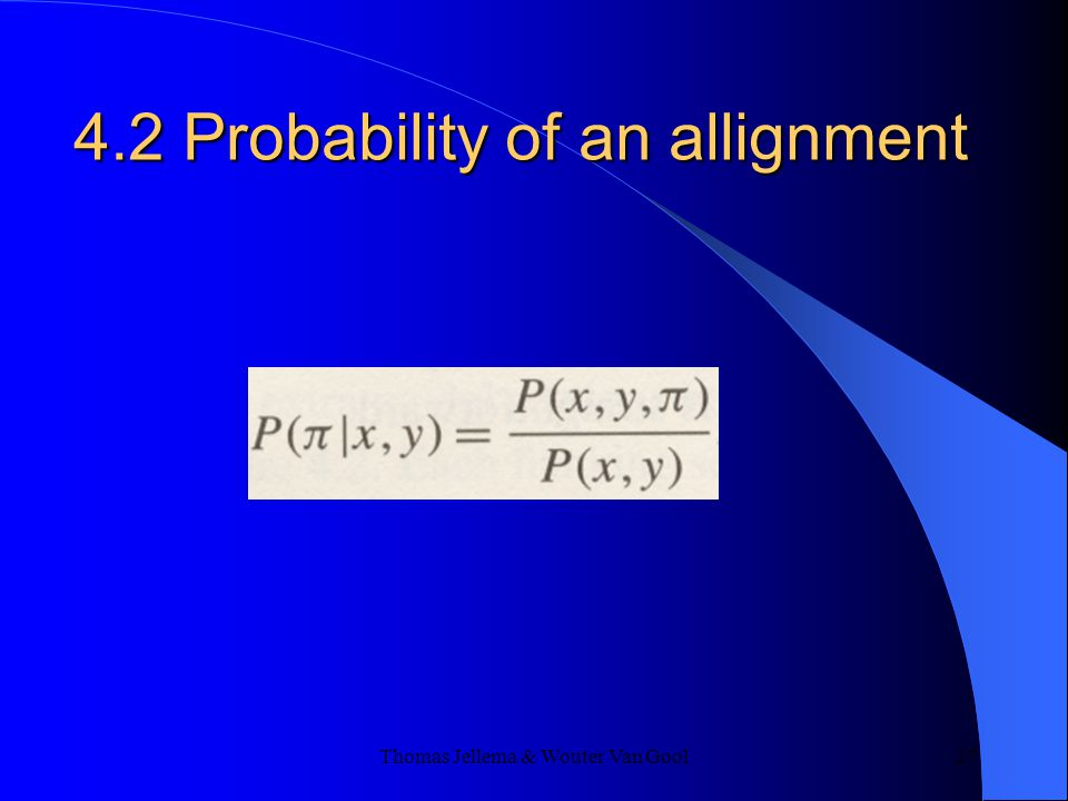 Thomas Jellema & Wouter Van Gool 27 4.2 Probability of an allignment