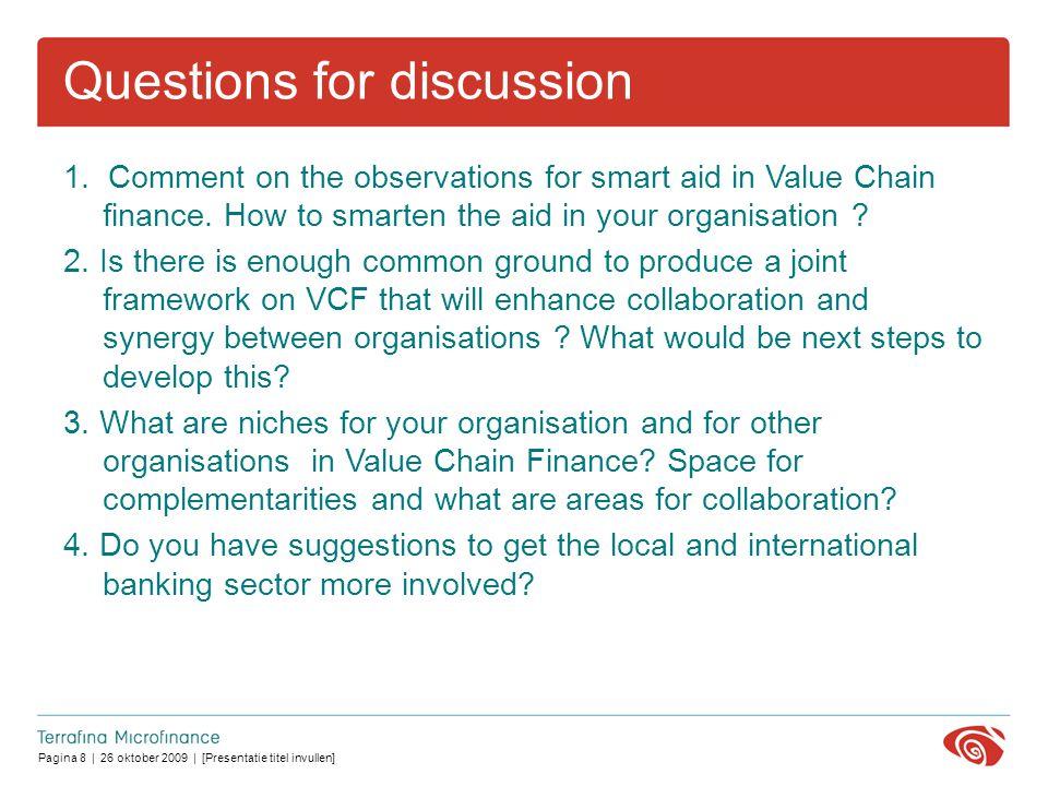 Pagina 8 | 26 oktober 2009 | [Presentatie titel invullen] Questions for discussion 1.