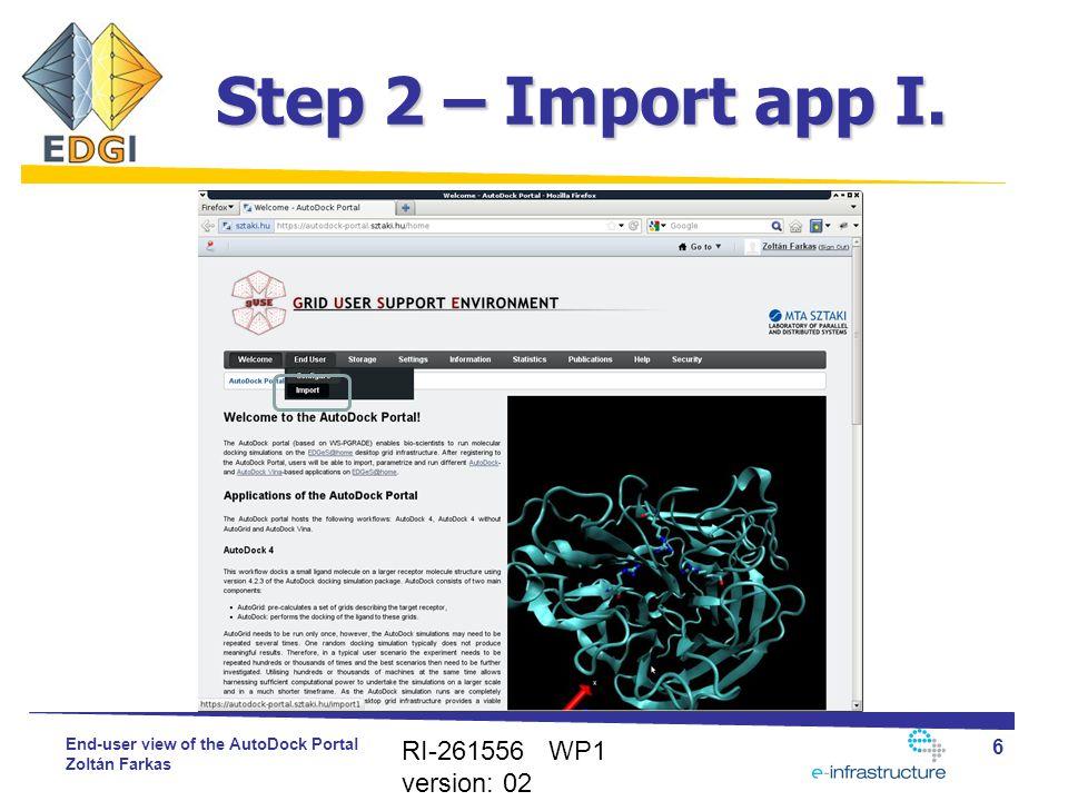 End-user view of the AutoDock Portal Zoltán Farkas Step 2 – Import app I.