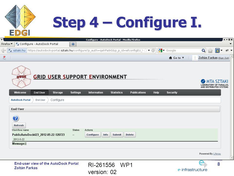 End-user view of the AutoDock Portal Zoltán Farkas Step 4 – Configure I.