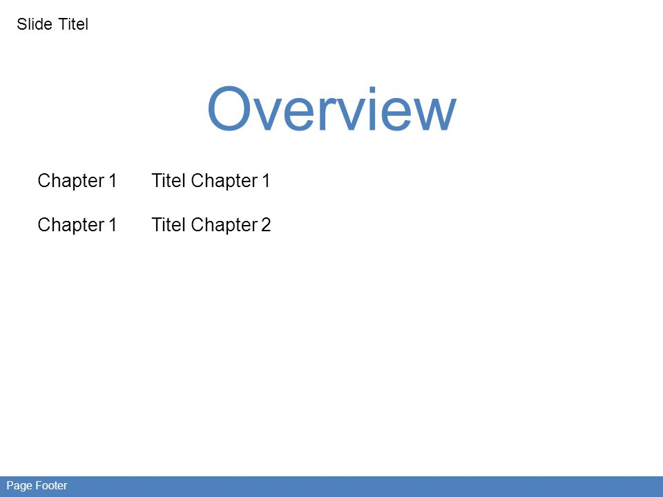 Slide Titel Page Footer Overview Chapter 1 Titel Chapter 1 Titel Chapter 2