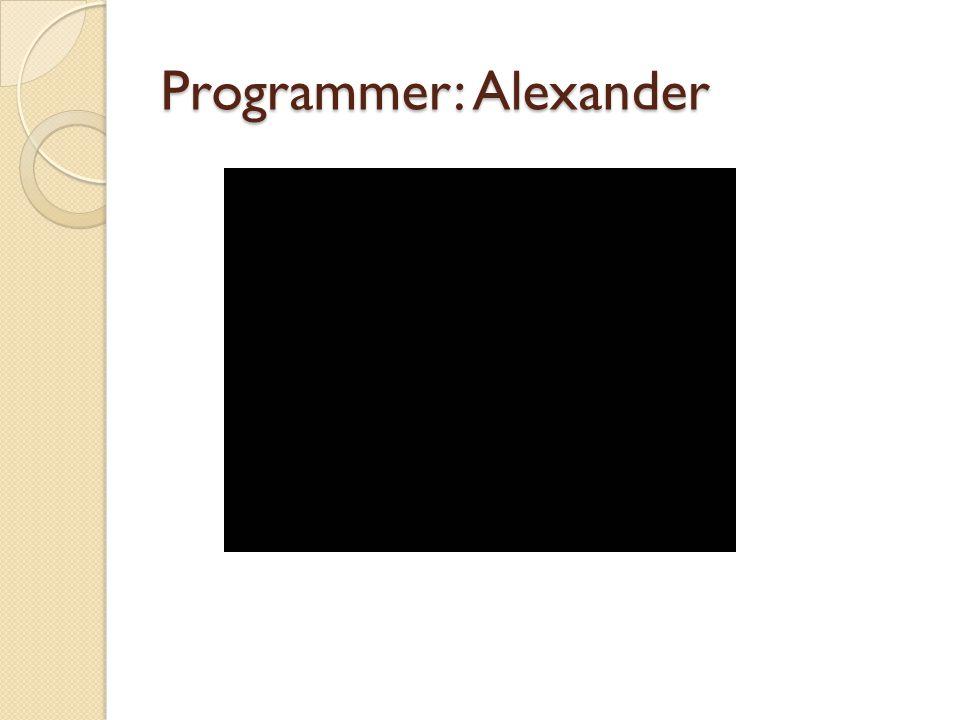 Programmer: Alexander