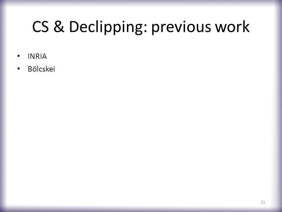 CS & Declipping: previous work INRIA Bölcskei 11