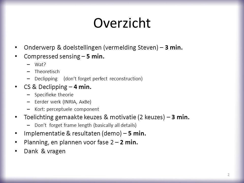 Overzicht Onderwerp & doelstellingen (vermelding Steven) – 3 min.