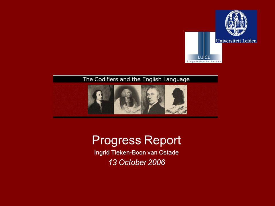 Progress Report Ingrid Tieken-Boon van Ostade 13 October 2006