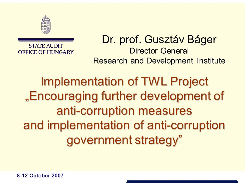 """8-12 October 2007 Dr. prof. Gusztáv Báger Director General Research and Development Institute Implementation of TWL Project """"Encouraging further devel"""