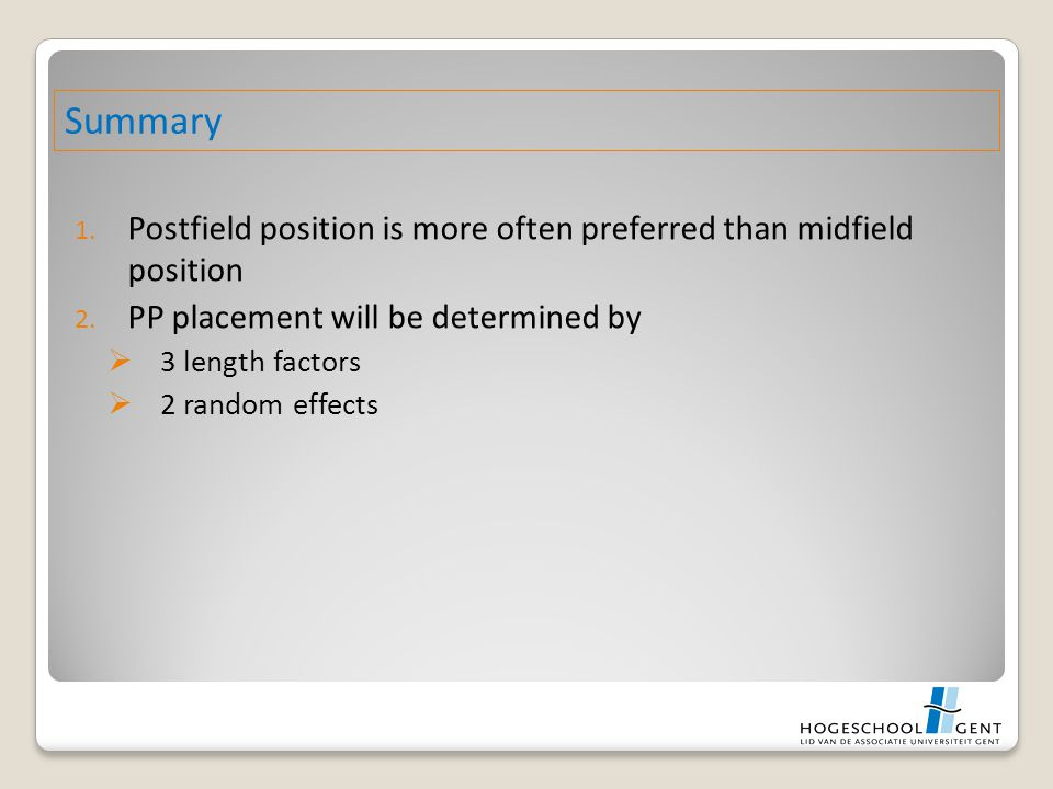 1. Postfield position is more often preferred than midfield position 2. PP placement will be determined by  3 length factors  2 random effects Summa