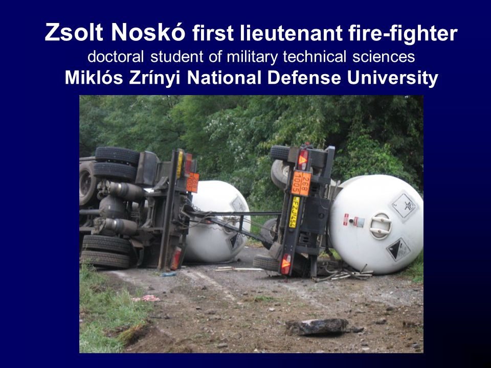 Zsolt Noskó first lieutenant fire-fighter doctoral student of military technical sciences Miklós Zrínyi National Defense University