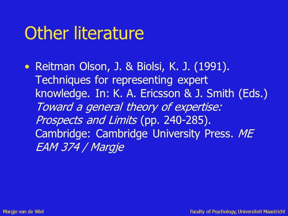 Margje van de WielFaculty of Psychology, Universiteit Maastricht Other literature Reitman Olson, J. & Biolsi, K. J. (1991). Techniques for representin