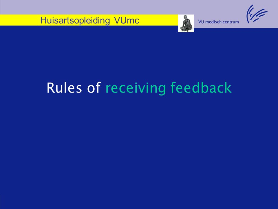 Huisartsopleiding VUmc Rules of receiving feedback