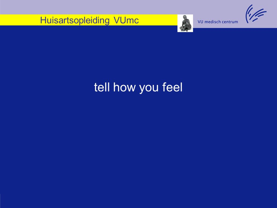 Huisartsopleiding VUmc tell how you feel