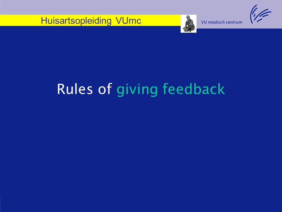 Huisartsopleiding VUmc Rules of giving feedback