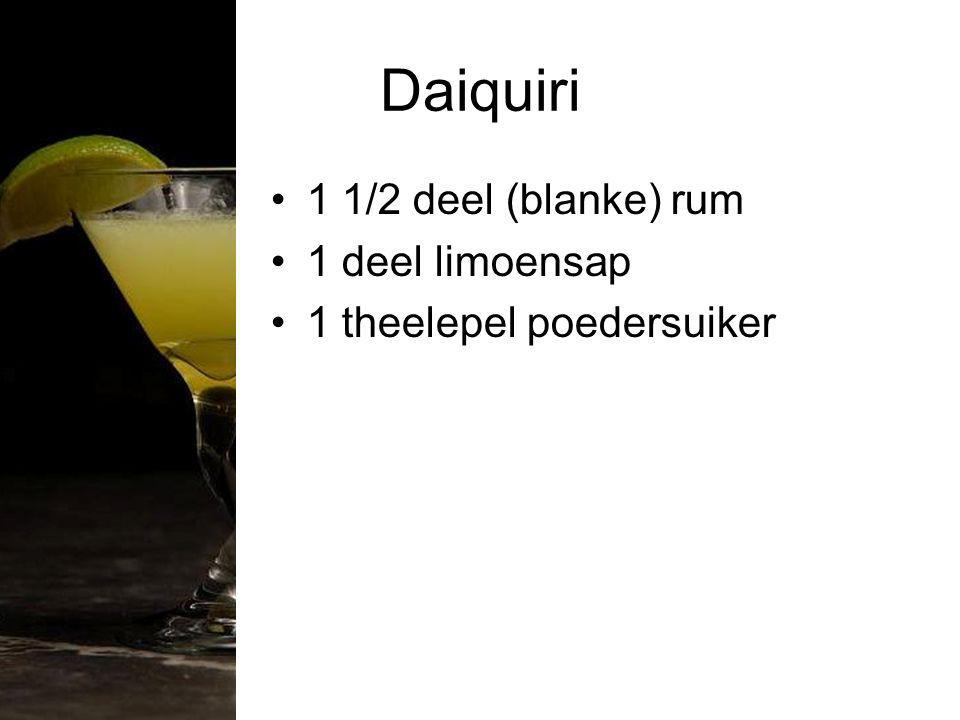 Daiquiri 1 1/2 deel (blanke) rum 1 deel limoensap 1 theelepel poedersuiker