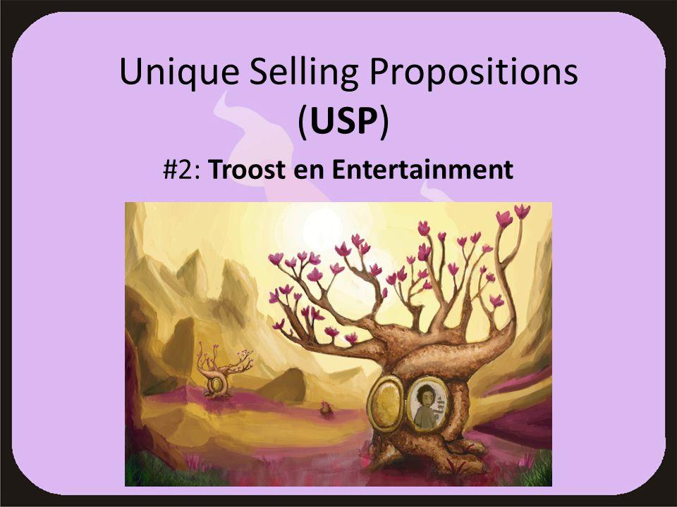 Unique Selling Propositions (USP) #2: Troost en Entertainment