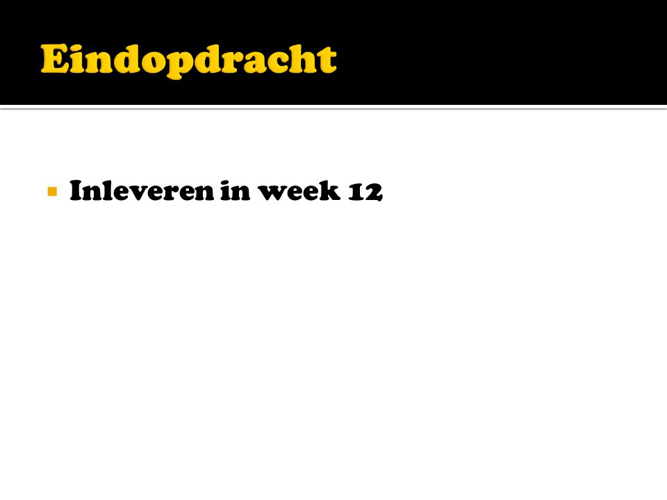  Inleveren in week 12