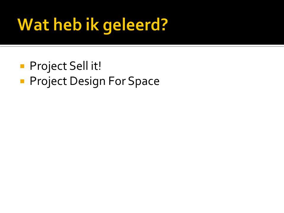  Project Sell it!  Project Design For Space  Animatie en modelling in Maya