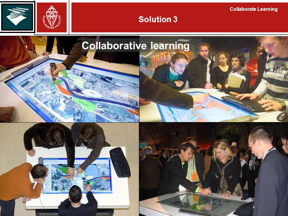 Collaborative learning Solution 3 Collaborate Learning Collaborative learning