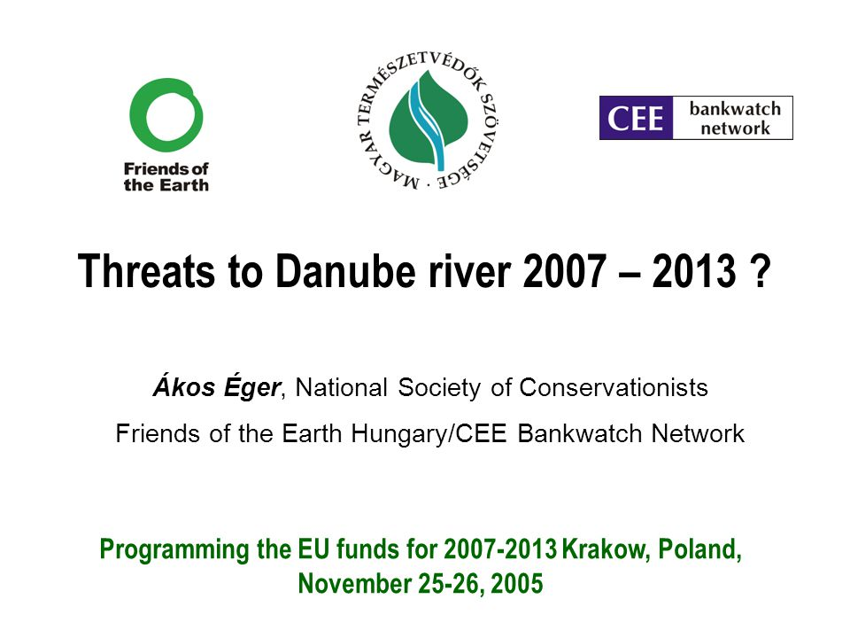 Threats to Danube river 2007 – 2013 .