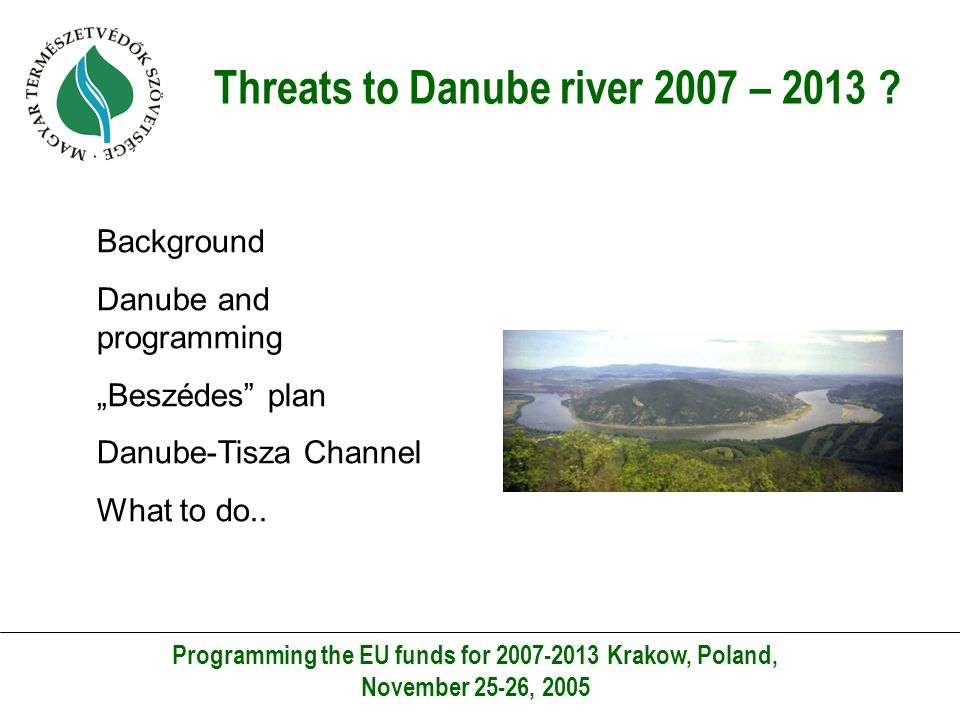 Background Danube: sensitive issue.Political changes linked with the Danube river.