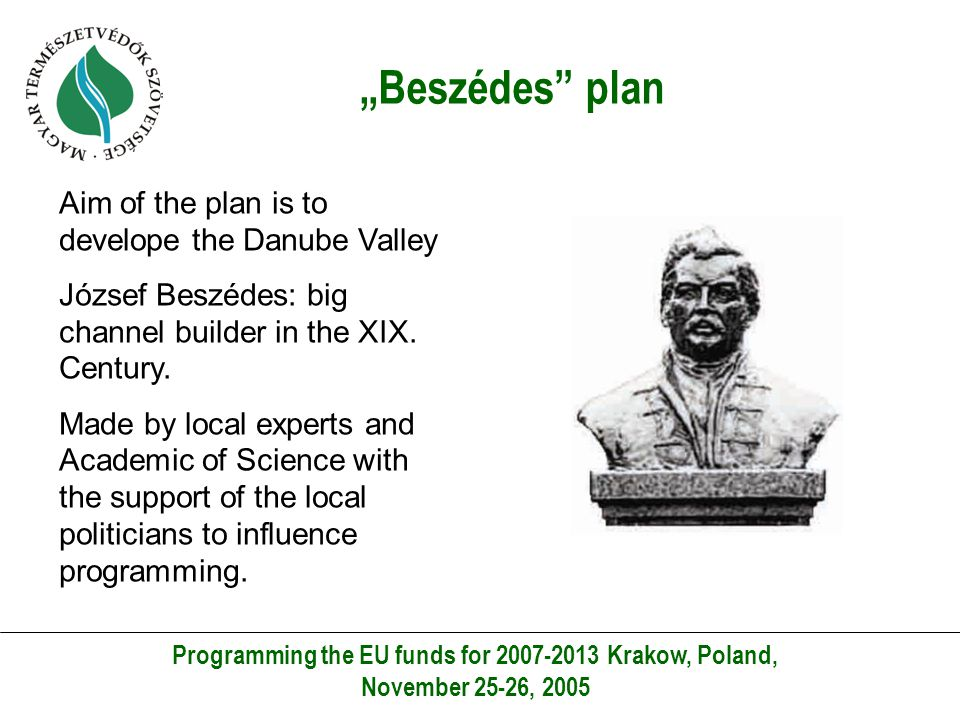 """Beszédes plan Programming the EU funds for 2007-2013 Krakow, Poland, November 25-26, 2005 4 pillars of the plan Dunabe-Tisza Interfluve Region Ráckeve-Soroksár Region Budapest Danube Bend"