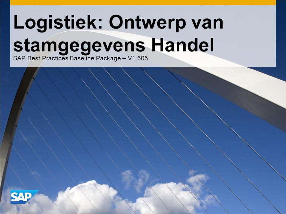 Logistiek: Ontwerp van stamgegevens Handel SAP Best Practices Baseline Package – V1.605