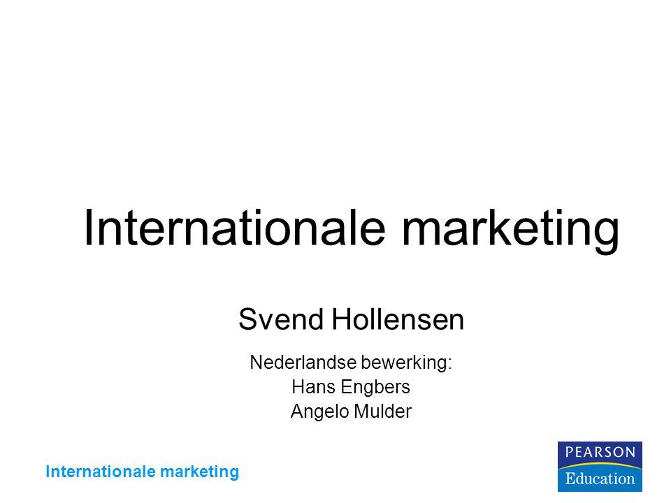 Internationale marketing Svend Hollensen Nederlandse bewerking: Hans Engbers Angelo Mulder