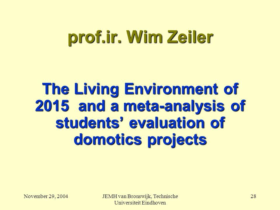 November 29, 2004JEMH van Bronswijk, Technische Universiteit Eindhoven 28 prof.ir.