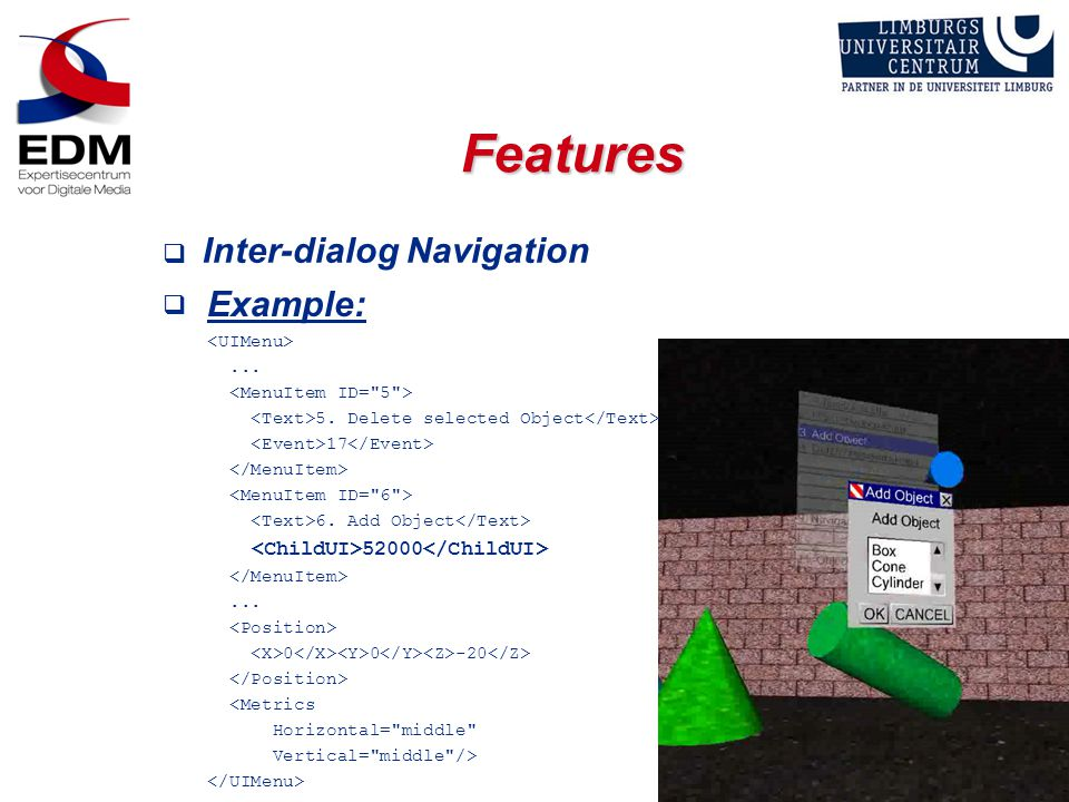 Features  Inter-dialog Navigation  Example:... 5.