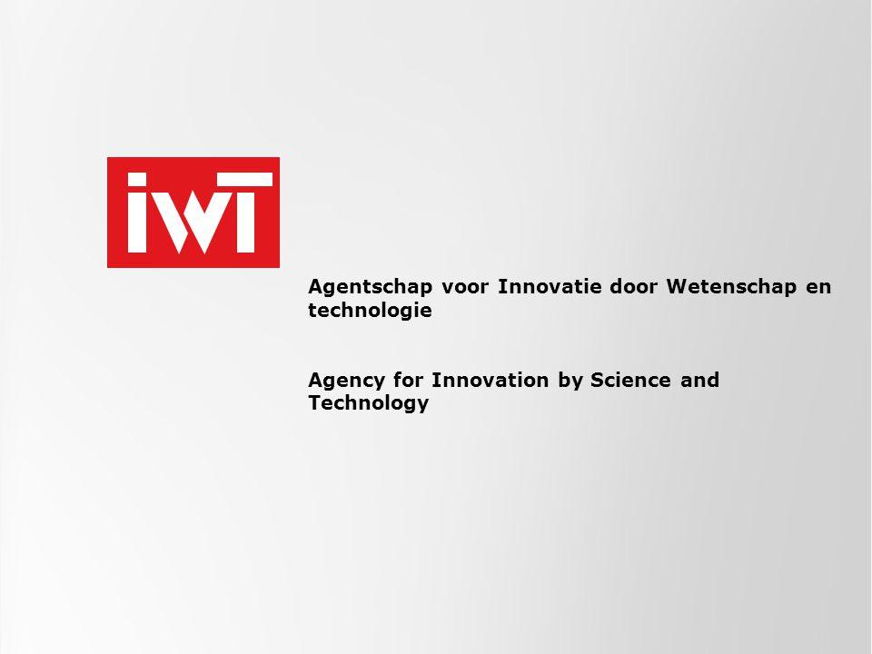Agentschap voor Innovatie door Wetenschap en technologie Agency for Innovation by Science and Technology