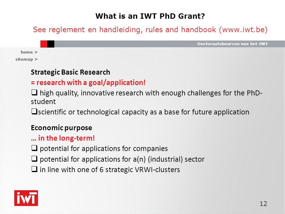 home > sitemap > Doctoraatsbeurzen van het IWT 12 What is an IWT PhD Grant.