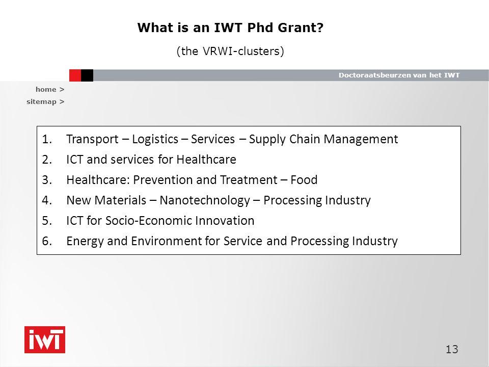 home > sitemap > Doctoraatsbeurzen van het IWT 13 What is an IWT Phd Grant.