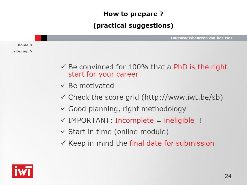 home > sitemap > Doctoraatsbeurzen van het IWT 24 How to prepare .