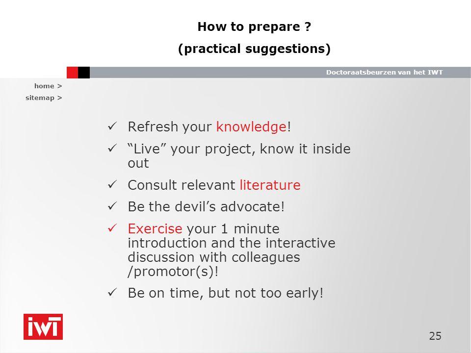 home > sitemap > Doctoraatsbeurzen van het IWT 25 How to prepare .