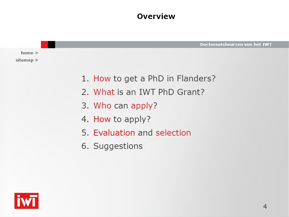 home > sitemap > Doctoraatsbeurzen van het IWT 4 Overview 1.How to get a PhD in Flanders.