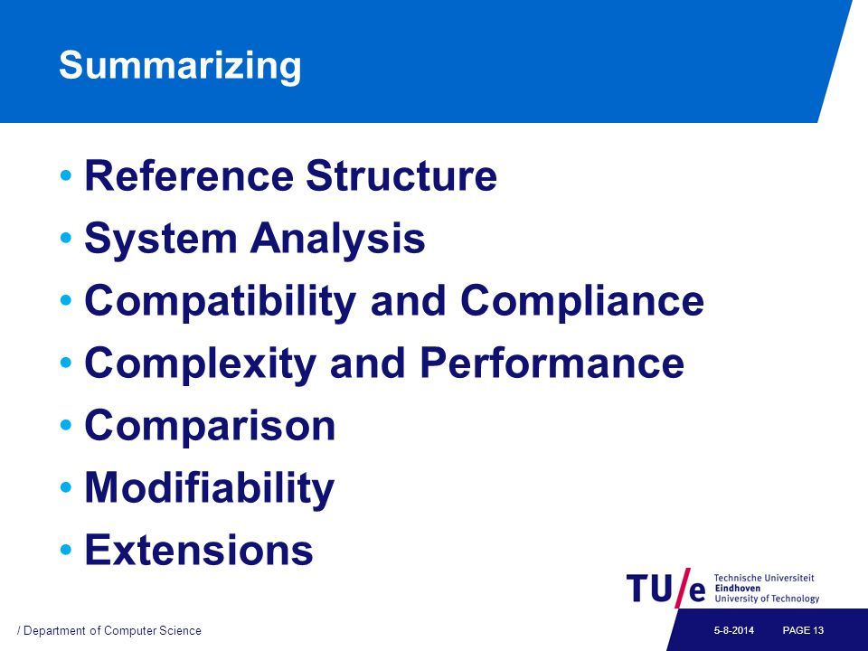 Summarizing Reference Structure System Analysis Compatibility and Compliance Complexity and Performance Comparison Modifiability Extensions / Department of Computer Science PAGE 135-8-2014