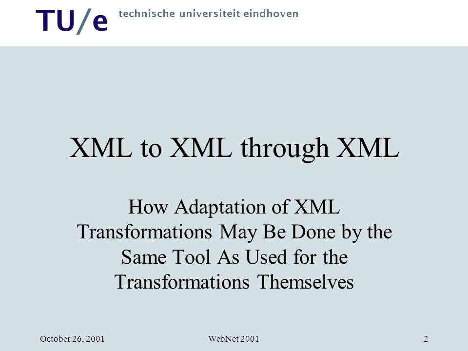 TU/e technische universiteit eindhoven WebNet 2001October 26, 200123 Templates and Calculations 10 XPath: [@a > (price + 10)]