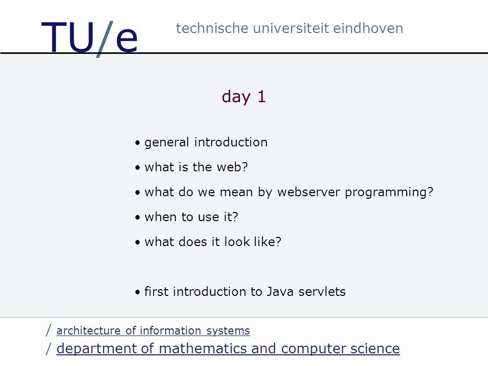 / department of mathematics and computer sciencedepartment of mathematics and computer science / architecture of information systems architecture of information systems technische universiteit eindhoven TU/e web technology x What is the web made of.