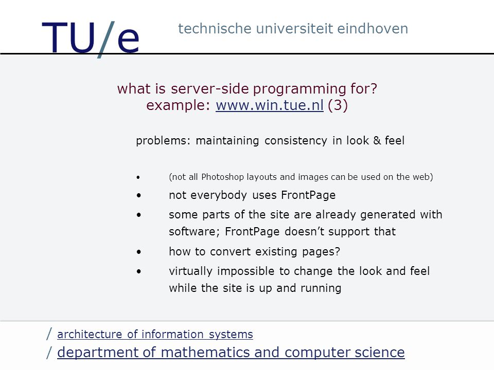 / department of mathematics and computer sciencedepartment of mathematics and computer science / architecture of information systems architecture of information systems technische universiteit eindhoven TU/e what is server-side programming for.
