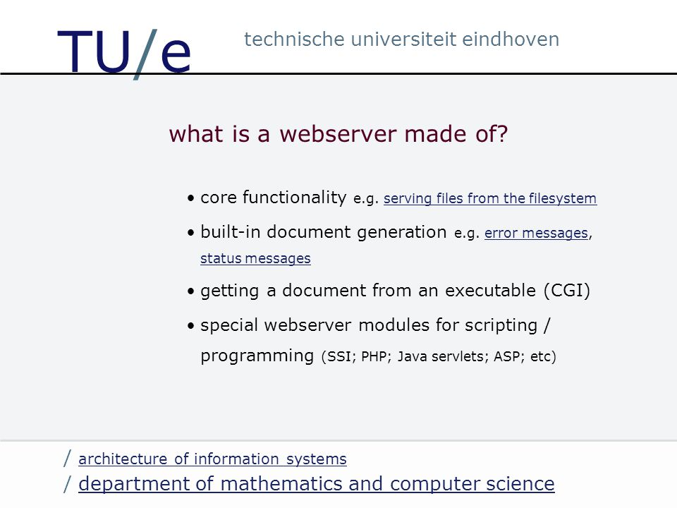 / department of mathematics and computer sciencedepartment of mathematics and computer science / architecture of information systems architecture of information systems technische universiteit eindhoven TU/e what is a webserver made of.