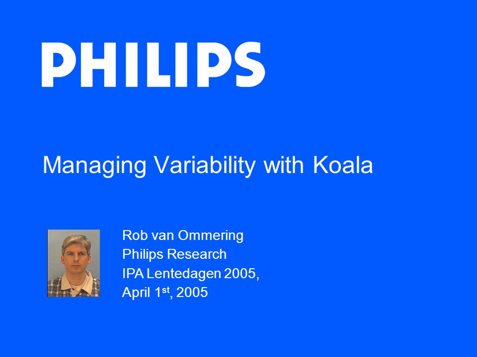 32 © 2005 Philips Research, Rob van Ommering, IPA Lentedagen, Made, April 1 st 2005 The one I wanted to buy…
