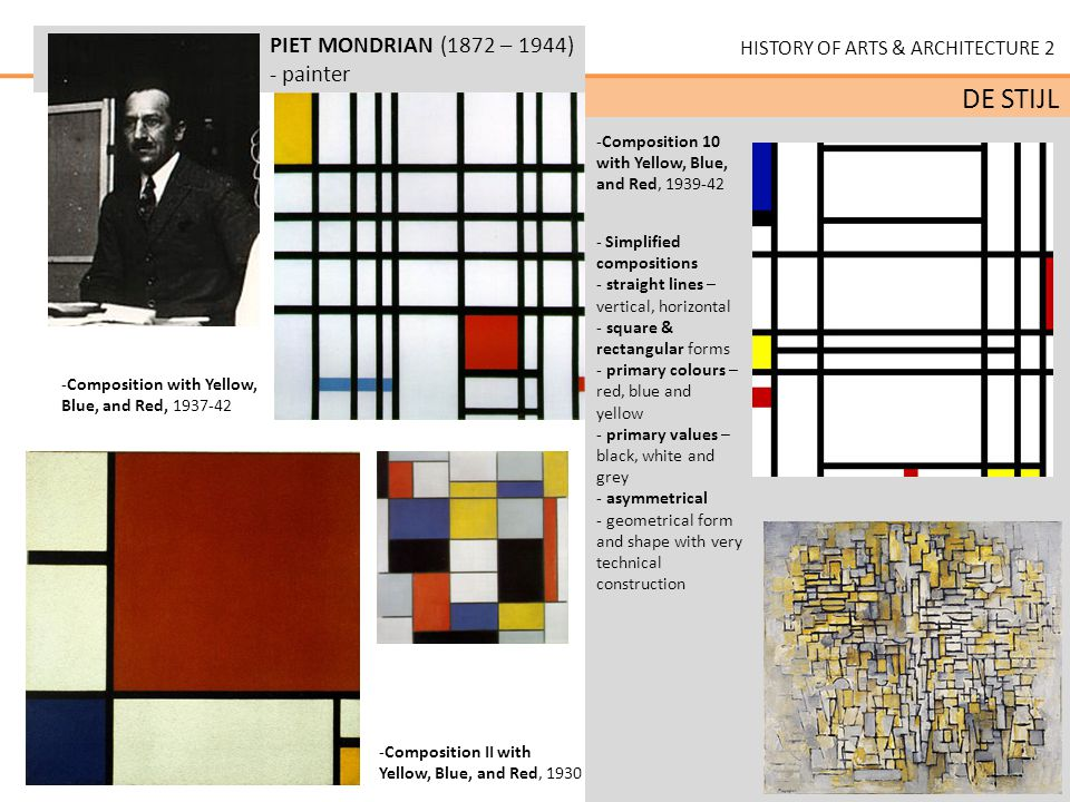 HISTORY OF ARTS & ARCHITECTURE 2 DE STIJL GERRIT THOMAS RIETVELD (1888 – 1964) -architect, designer - famous for furniture and house he designed based on the characteristics of De Stijl - example of furniture designed by Rietveld: -Red & Blue Chair, 1917 -Zig Zag Chair, 1932 -Schroder Table, 1923