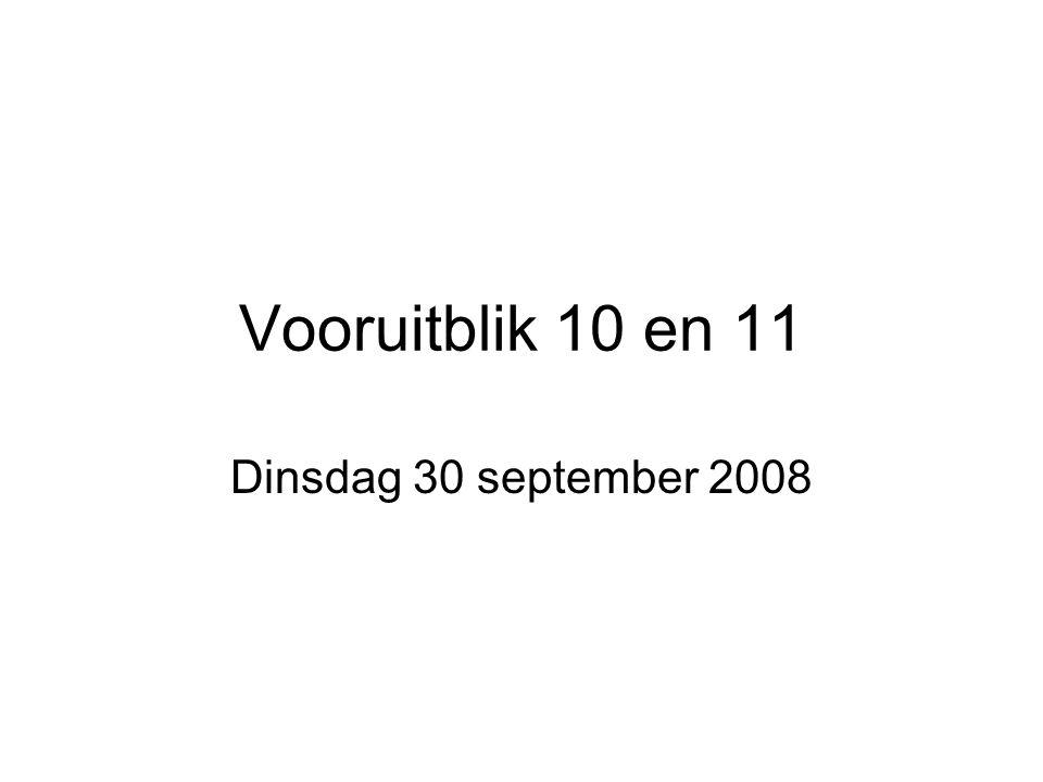 Vooruitblik 10 en 11 Dinsdag 30 september 2008