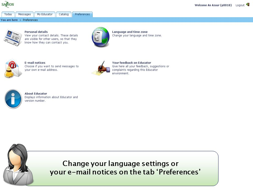 Kom verder. Saxion. Change your language settings or your  notices on the tab 'Preferences'