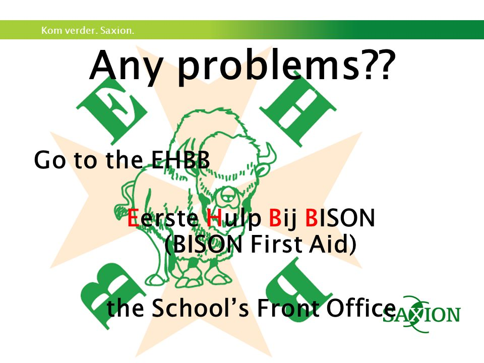 Kom verder. Saxion. Any problems .