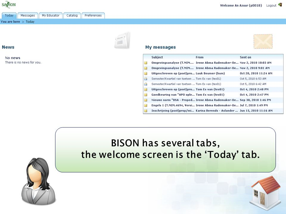 Kom verder. Saxion. BISON has several tabs, the welcome screen is the 'Today' tab.