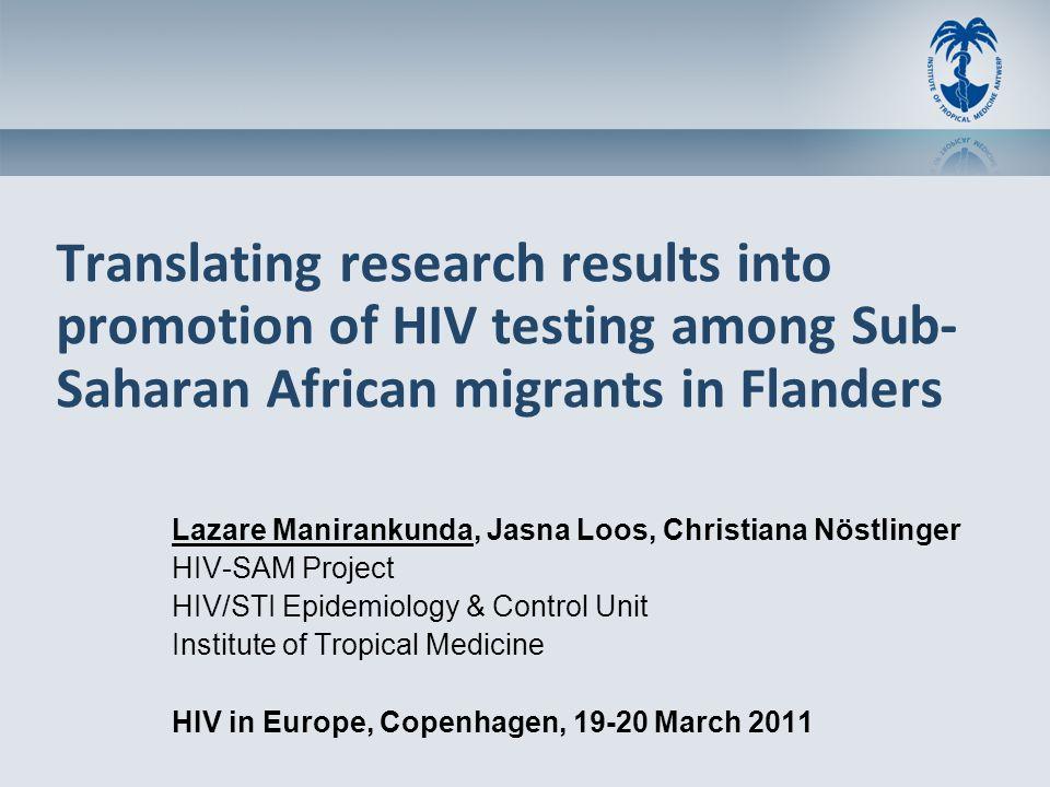 Outline I.Epidemiological background on Sub-Saharan African migrants (SAM) living in Belgium II.