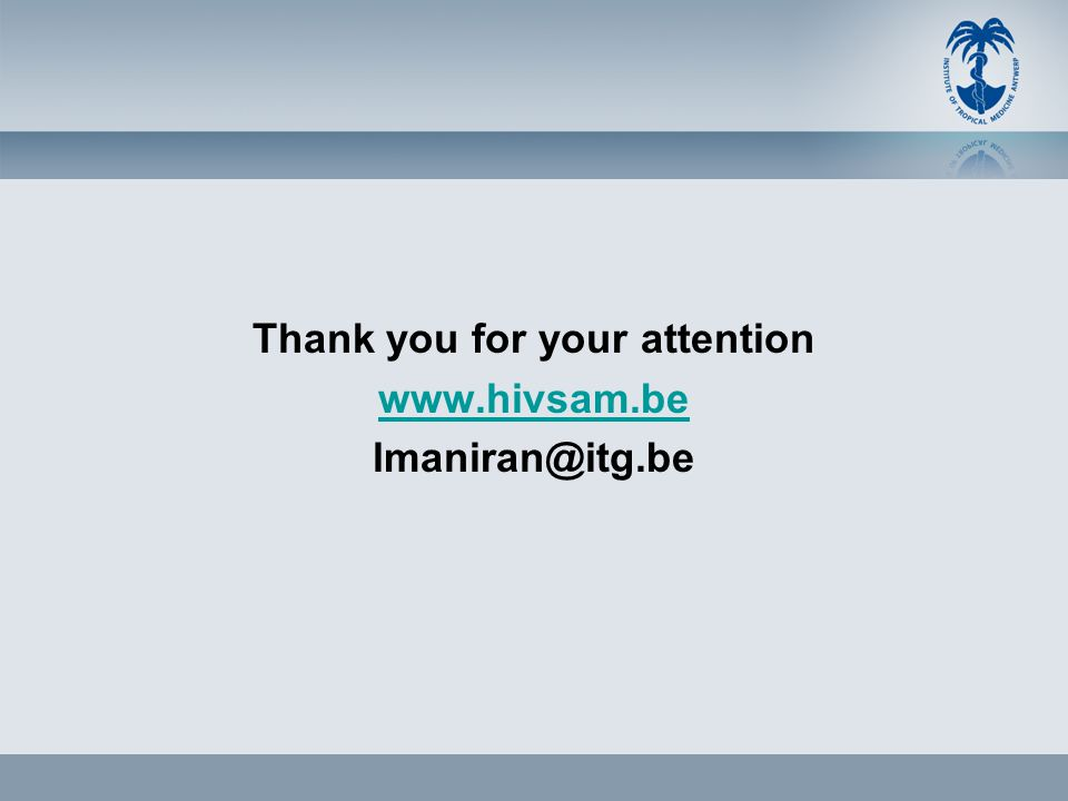 Thank you for your attention www.hivsam.be lmaniran@itg.be