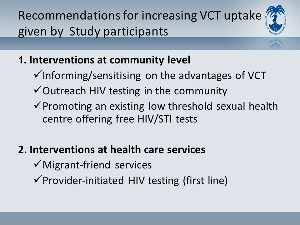Recommendations for increasing VCT uptake given by Study participants 1. Interventions at community level Informing/sensitising on the advantages of V