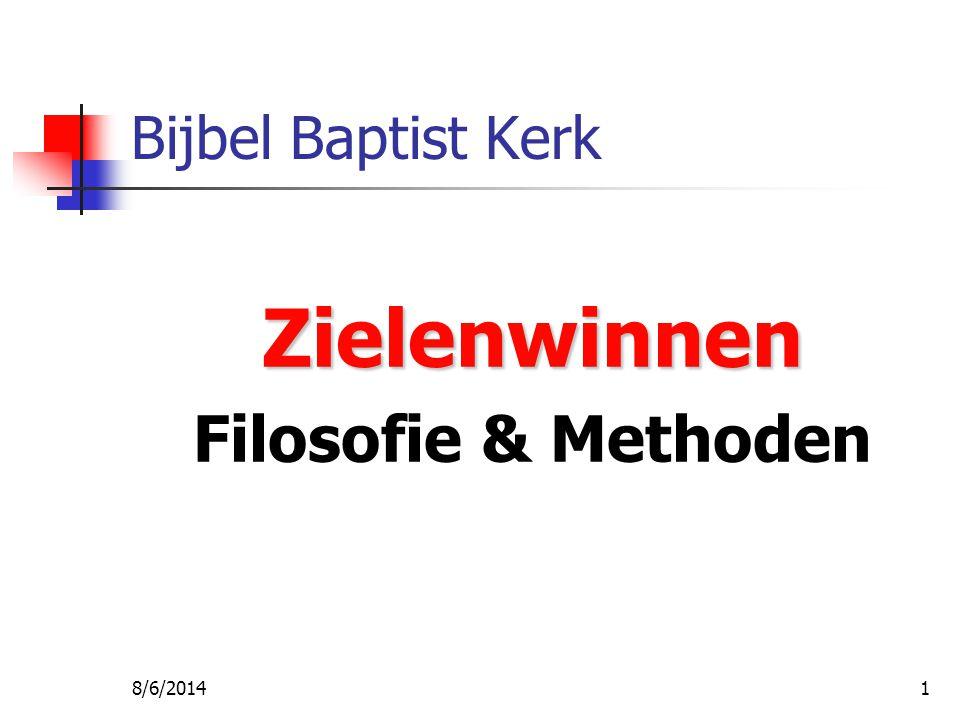 8/6/20141 Bijbel Baptist Kerk Zielenwinnen Filosofie & Methoden